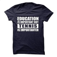 TENNIS is importanter - #red shirt #wrap sweater. ORDER NOW => https://www.sunfrog.com/Sports/TENNIS-is-importanter-57278145-Guys.html?68278