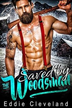 Saved by the Woodsman by Eddie Cleveland - @Mommy_Amers, #Adult, #Romance, 5 out of 5 (exceptional) - March