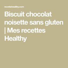 Biscuit chocolat noisette sans gluten   Mes recettes Healthy