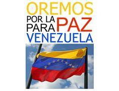 Oremos Por La Paz Para Venezuela