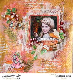 """It's great to work with paper, covering it with layers of paint and stamps - you feel a real artist who fears nothing and spoiling for a colorful fight! I wanted to make a very bright, golden New Year Lay Out, add beautiful stamps and paint them in a color of page. I wanted to make this work with lots of layers. I hope I may inspire you to make the bright Merry Christmas page with fine Graphic 45 materials!"" ~Nadya"