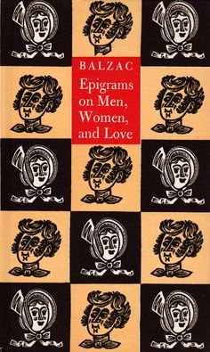 Epigrams on Men, Women and Love by Balzac, wood engravings by Derrick Harris.