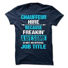 CHAUFFEUR HIRE T Shirt, Hoodie, Sweatshirt