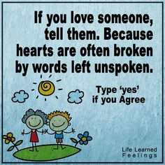 Cute Quotes For Her, If you love someone tell them because hearts are often broken by words left u