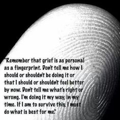 Grieving is never the same for anyone...but NOT dealing with it will only make it last longer. Please don't try to work through it alone. There are some amazing resources out there to help. Let me know if you are looking for help, I will share what helped me in my healing process.
