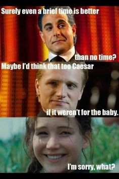 Haha, funniest part in Catching Fire xD