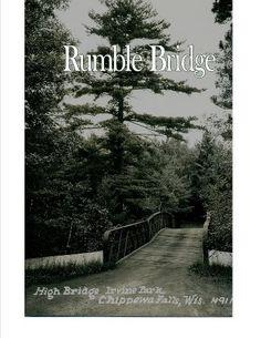 vintage- rumble bridge - Irvine park in Chippewa Falls, WI  ks