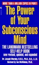 The Power of Your Subconscious Mind by Joseph Murphy.