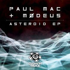 Paul Mac, Mødeus - Asteroid EP / Clutch Trax / CLU038 - http://www.electrobuzz.fm/2016/04/19/paul-mac-modeus-asteroid-ep-clutch-trax-clu038/