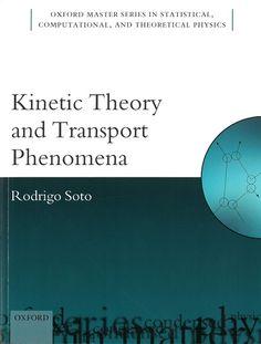 Kinetic theory and transport phenomena / Rodrigo Soto