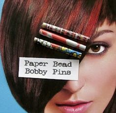 "Paper Bead Bobby Pin  using 8"" x 2"" papers (magazines, etc)."