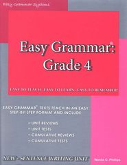 Easy Grammar Grade 4   -              By: Wanda Phillips