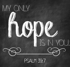 ❥ In God alone is My Hope