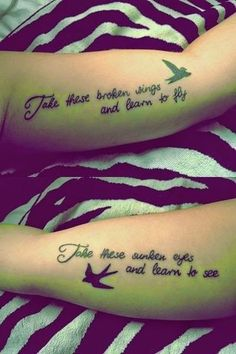 ♥ ♫ ♥ cute tattoo mother daughter . Daughter: take these broken wings and learn to fly. Mother: take these sunken eyes and learn to see. ♥ ♫ ♥