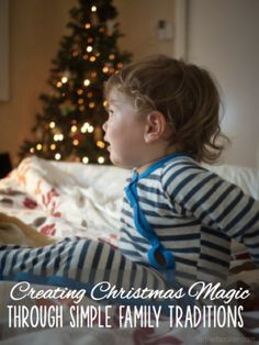 These ideas are amazing... Creating Christmas magic through simple family traditions. Spend little, celebrate big.