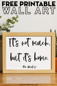 """Free Printable Ron Weasley Quote Wall Art: """"It's Not Much, But It's Home"""" – Lovely Planner Free Printable Ron Weasley Quote Wall Art: """"It's Not Much, But It's Home"""", perfect for Harry Potter and Ron Weasley fans – 3 signs versions are included. Harry Potter Wall Art, Harry Potter Bedroom, Harry Potter Decor, Ron Weasley, Wall Art Quotes, Sign Quotes, Quotes For Bedroom Wall, Frames On Wall, Framed Wall Art"""