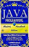 Free Kindle Book -   Java Programming: Master's Handbook: A TRUE Beginner's Guide! Problem Solving, Code, Data Science,  Data Structures & Algorithms (Code like a PRO in 24 ... design, tech, perl, ajax, swift, python)
