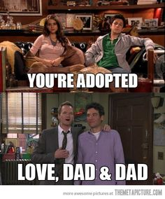 Twist ending…hahaha! Although...it really would be Ted and Marshall who were gay together.