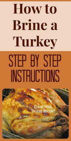 How to Brine a Turkey: Simple Step by Step Instructions (click thru)  http://thesweetspotblog.com/grand-prize-thanksgiving-turkey/  #thanksgiving #turkey #recipes