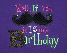 If you Moustache It is my Birthday shirt by trendyembroidery, $20.00