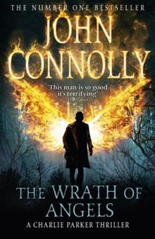 The Wrath of Angels: The eleventh Charlie Parker thriller By: John Connolly
