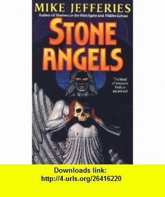 Stone Angels (9780061006791) Mike Jefferies , ISBN-10: 0061006793  , ISBN-13: 978-0061006791 ,  , tutorials , pdf , ebook , torrent , downloads , rapidshare , filesonic , hotfile , megaupload , fileserve