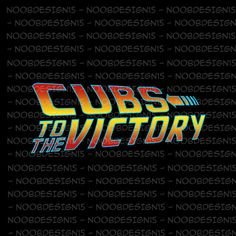 Cubs to the Victory!