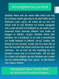 Gebed vir my kinders Faith Quotes, Bible Quotes, Mind Thoughts, Angel Prayers, Afrikaans Quotes, Lord Is My Shepherd, Special Words, Prayer Cards, Heart And Mind