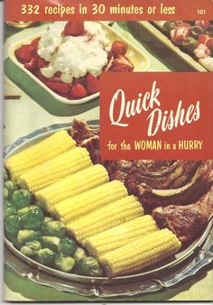 Quick Dishes for the Woman in a Hurry, who can then hurl it all at her family and scream a lot.