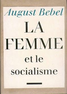 La Femme et le Socialisme, August Bebel