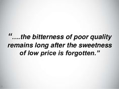 Choose quality. Do it right the first time. #quotes #dentistry