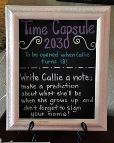 Time Capsule on their 1st birthday to be opened when they are 18. I want to focus more on wishes for baby rather than what they will be when they grow up.