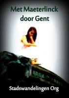 Met Maeterlinck door Gent, an ebook by Stadswandelingen Org at Smashwords
