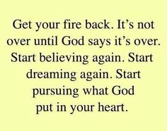it's not over until God says it's over...