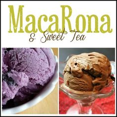 MacaRona and Sweet Tea: Cool Down with Homemade Ice Cream