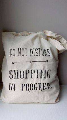 Cotton tote bag / Shopping bag - Quote Tote - Do not disturb; shopping in progress - Sale! Shop at Stylizio for womens and mens designer handbags luxury sunglasses watches jewelry purses wallets clothes underwear Sacs Tote Bags, Canvas Tote Bags, Bag Quotes, Linen Bag, Printed Bags, Cotton Tote Bags, Purses And Bags, Leather, Etsy