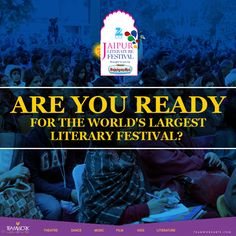 ARE YOU READY FOR THE WORLD'S LARGEST LITERARY FESTIVALS?