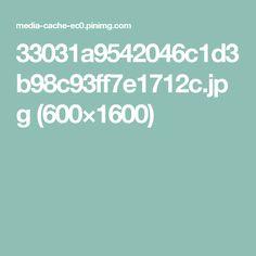 33031a9542046c1d3b98c93ff7e1712c.jpg (600×1600)