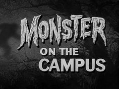 Monster On The Campus.
