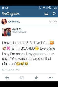 Oh shit I can't breathe. Grandma a straight savage lmfao