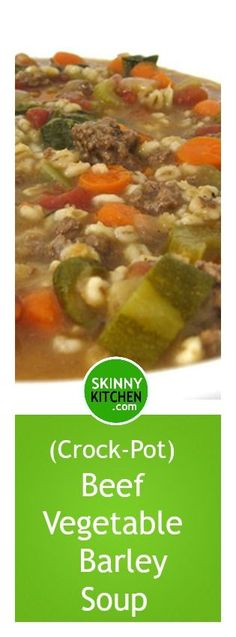 (Crock-Pot) Beef, Vegetable and Barley Soup  It's a delicious, flavorful, hearty, main course soup! Each serving, 172 calories, 2g fat & 3 SmartPoints. #soups #dairyfree http://www.skinnykitchen.com/recipes/skinny-beef-vegetable-and-barley-soup-stove-top-or-crock-pot/