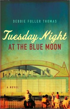 Tuesday Night at the Blue Moon by Debbie Thomas