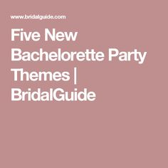 Five New Bachelorette Party Themes | BridalGuide