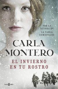 El invierno en tu rostro - Carla Montero http://www.eluniversodeloslibros.com/2016/06/el-invierno-en-tu-rostro-carla-montero.html