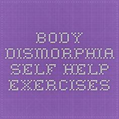 Body Dismorphia Self Help Exercises