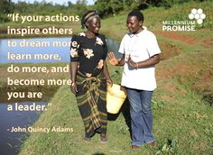 """""""If your actions inspire others to dream more, do more, and become more, you are a leader."""" - John Quincy Adams"""