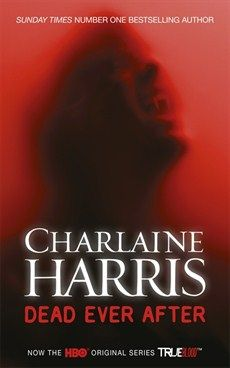 Dead Ever After by Charlaine Harris (Sookie Stackhouse #13, HBO Tie-In), Gollancz, UK/BC, 2014