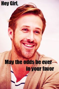 "This might be my favorite ""Hey Girl"". Happy Hunger Games!"