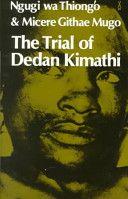 The Trial of Dedan Kimathi (Ngugi wa Thiongo & Micere Githae Mugo)