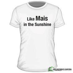 Like Mais in the Sunshine